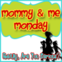 Mommy-and-Me-Monday-Button-125